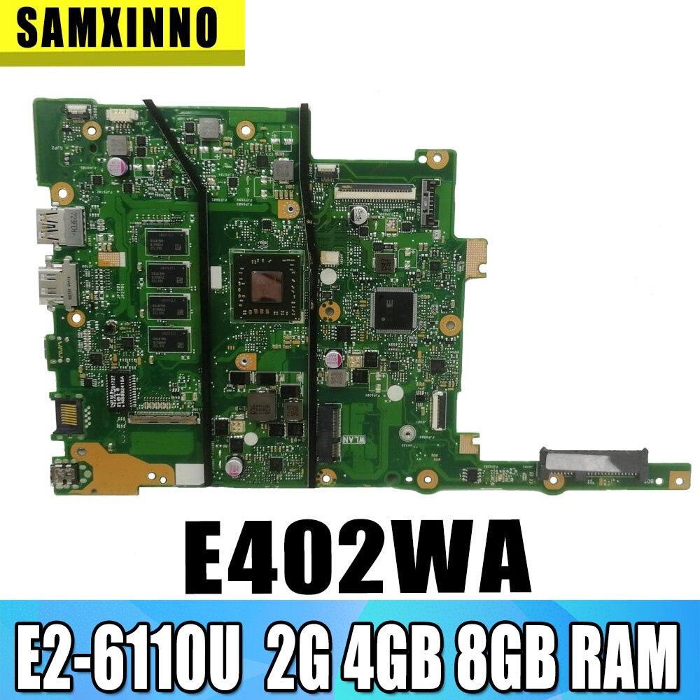 اللوحة الام لشركة اسوس E402W E402WA E502W E502WA Laotop مع وحدة المعالجة المركزية E2-6110U 2G 4GB 8GB RAM (14 / 15.6 inch)