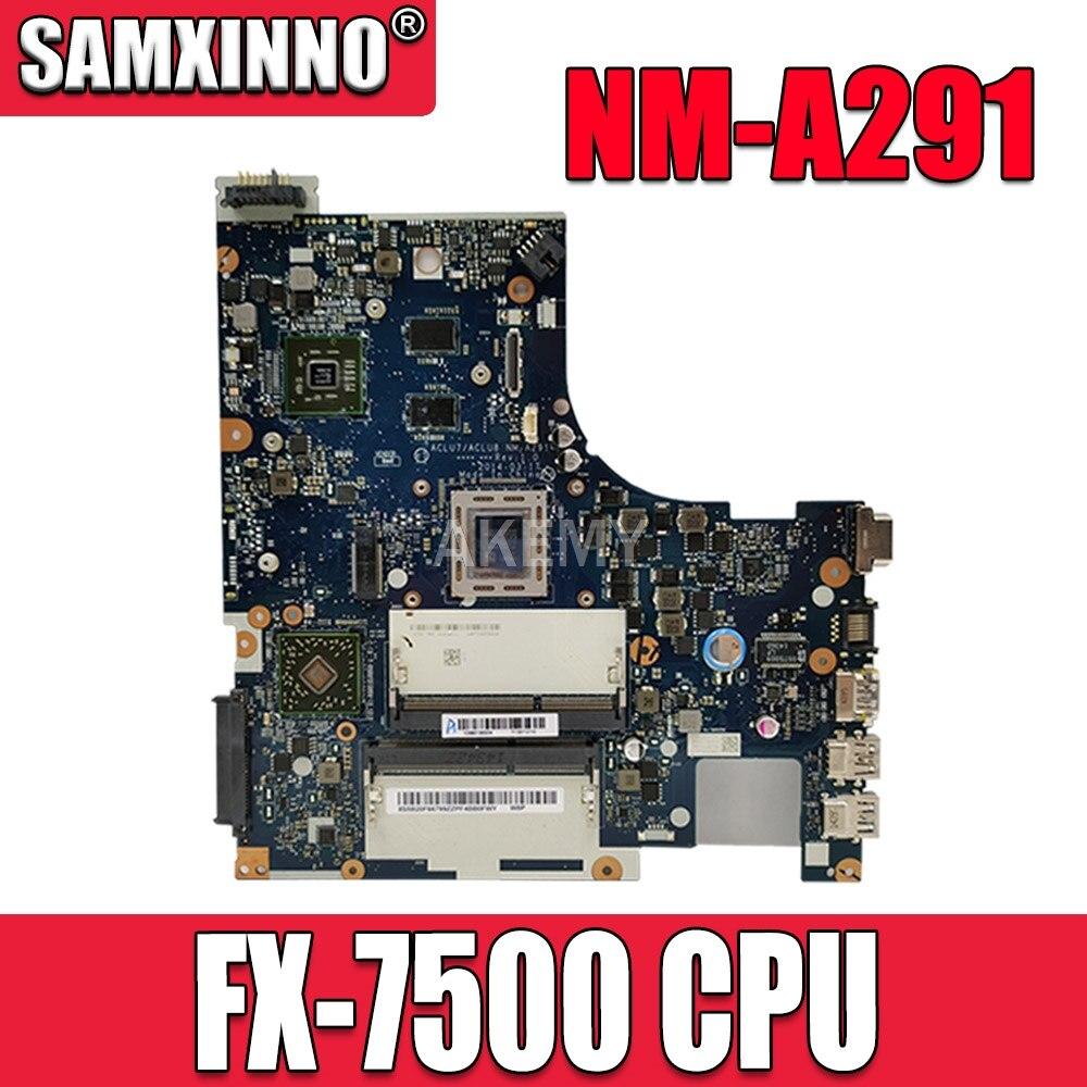 اختبار ACLU7 ACLU8 NM-A291 اللوحة الرئيسية لينوفو Z50-75 كمبيوتر محمول G50-75 اللوحة الأم FX-7500 وحدة المعالجة المركزية