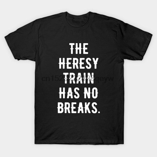 Männer t-shirt Die Heresy Zug Hat Keine Bricht Wargaming Meme t-shirt Frauen t shirt