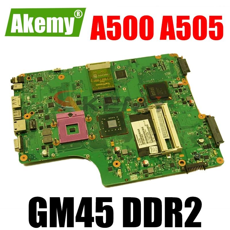 AKEMY V000198120 6050a23101-mb-a01 توشيبا الأقمار الصناعية A500 A505 اللوحة GM45 DDR2 وحدة المعالجة المركزية الحرة