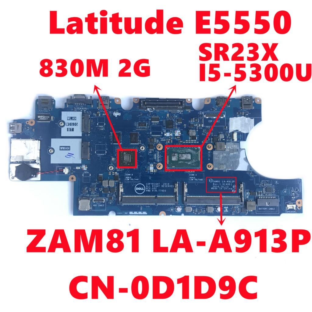 CN-0D1D9C 0D1D9C D1D9C لديل خط العرض E5550 اللوحة المحمول ZAM81 LA-A913P مع SR23X I5-5300U N15S-GM-S-A2 100% اختبار موافق