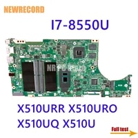 newrecord x510unr laptop motherboard for asus x510urr x510uro x510uq x510u s5100ur s5100u main board i7 8550u gt930mxmx150 gpu