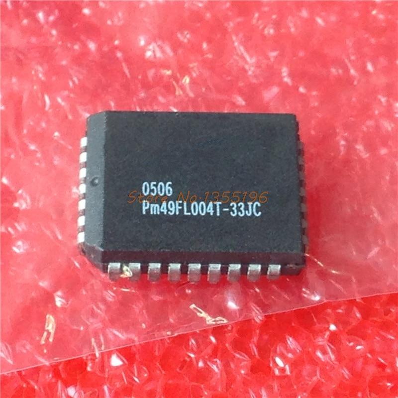 1 unids/lote PM49FL004T-33JCE PM49FL004 PLCC-32