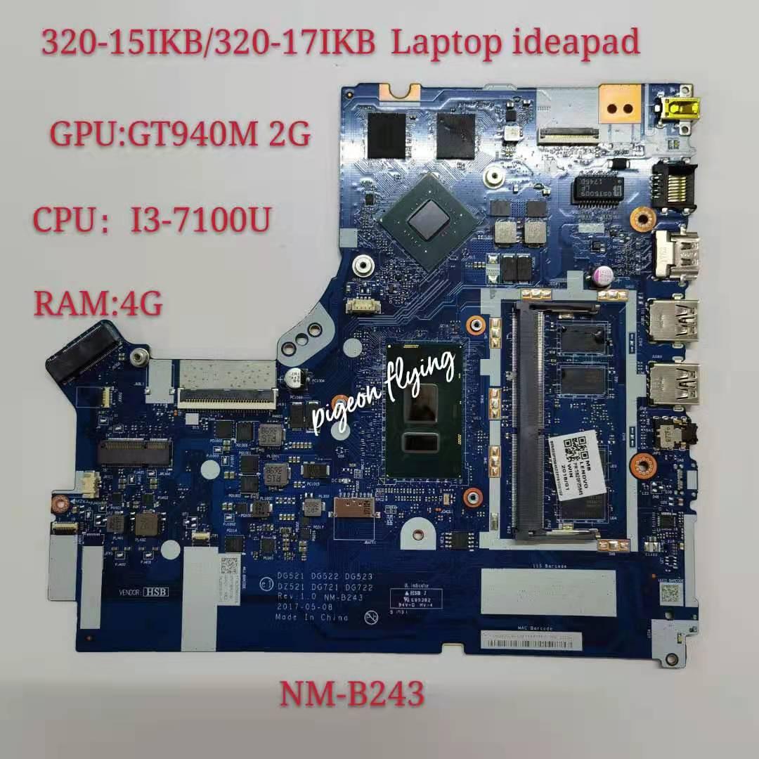 NM-B243 para lenovo ideapad 320-17ikb/320-15ikb computador portátil placa-mãe cpu I3-7100 4gb-ram gt940mx/920mx 2g 100% teste ok