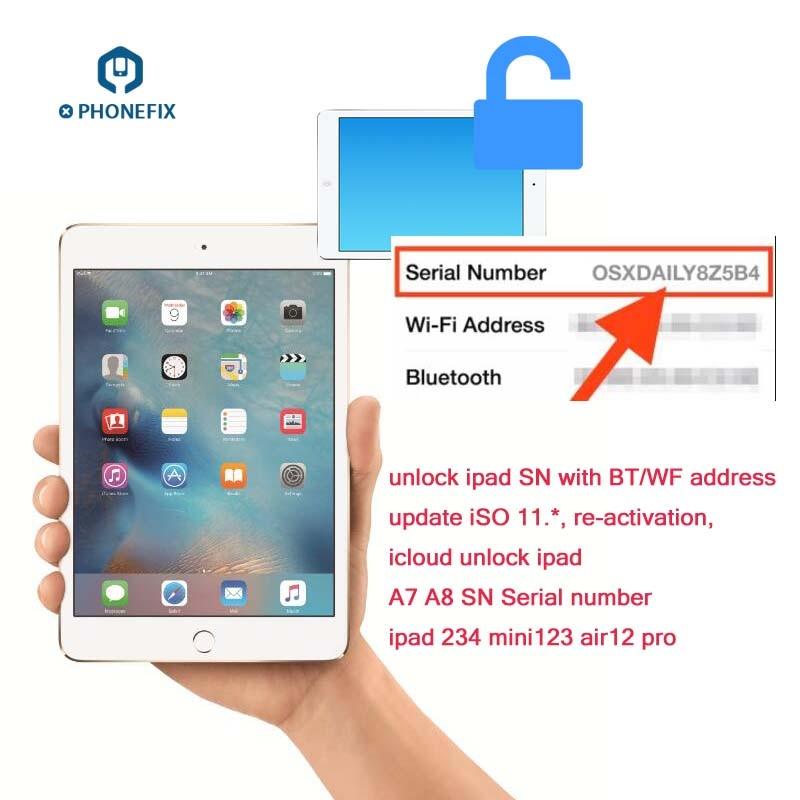 PHONEFIX SN Serial Number For iPad iCloud Unlock Serial Number Bluetooth WiFI Address for iPad 2 3 4 5 6 Air1 2 mini 1 2 3 4 pro