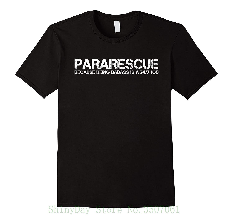Pararescue Because Being Badass es una camiseta de trabajo 24 / 7 Camiseta de manga corta camisetas de algodón