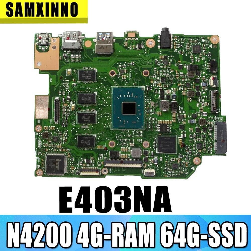 اللوحة الأم E403NAS للوحة الأم ASUS E403NA E403N Laotop w / N4200 CPU 4G-RAM 64G-SSD