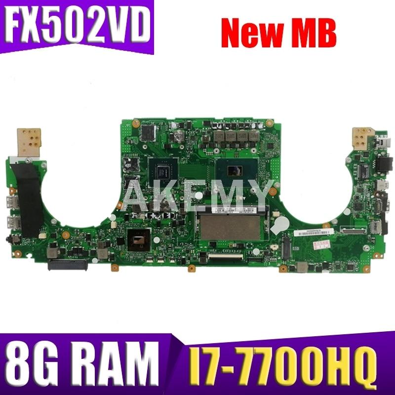 Akemy FX502VD اللوحة الأم للكمبيوتر المحمول ASUS FX502V FX502VD FX502VE FX502VM اللوحة الرئيسية 8G RAM I7-7700HQ GTX1050 4G الرسومات