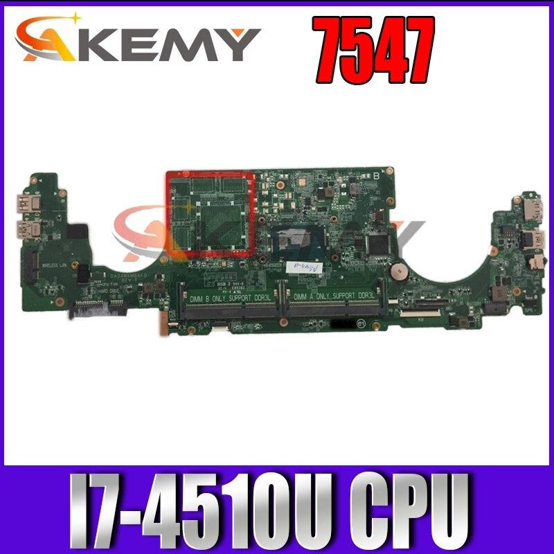 Akemy لأجهزة الكمبيوتر المحمول ديل انسبايرون 7547 اللوحة CN-0H1XYW 0H1XYW H1XYW DA0AM6MB8E0 I7-4510U وحدة المعالجة المركزية DDR3L MB 100% اختبار سريع السفينة