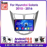 android 10 0 2 din car radio for hyundai solaris verna accent i25 2010 2016 gps navigaion multimedia video player dsp rds 4g net