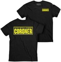 Hot Sale Fashion Coroner T-shirt Coroner Shirt CSI T-shirt Medical Examiner Shirt Crime Scene Print Casual T-Shirt Men Brand