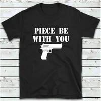 piece be with you t shirt funny gun t shirt 2nd amendment pro second amendment gun law tee shirt men
