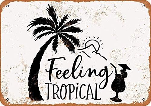 Ощущение тропический металлический жестяной знак 12X8 дюймов Ретро винтажный Декор