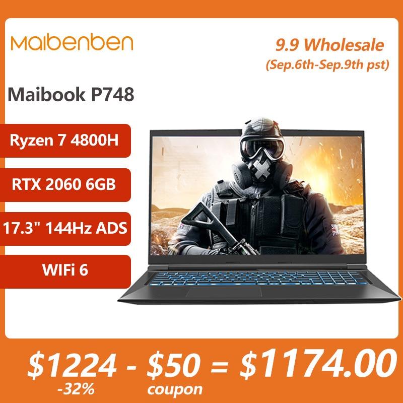 Get MAIBENBEN GAMING LAPTOP P748[17.3″ 144Hz ADS Screen/AMD Ryzen7 4800H/ RTX 2060 6GB/RGB Keyboard/16G/512G PCI-E SSD/WIFi 6]
