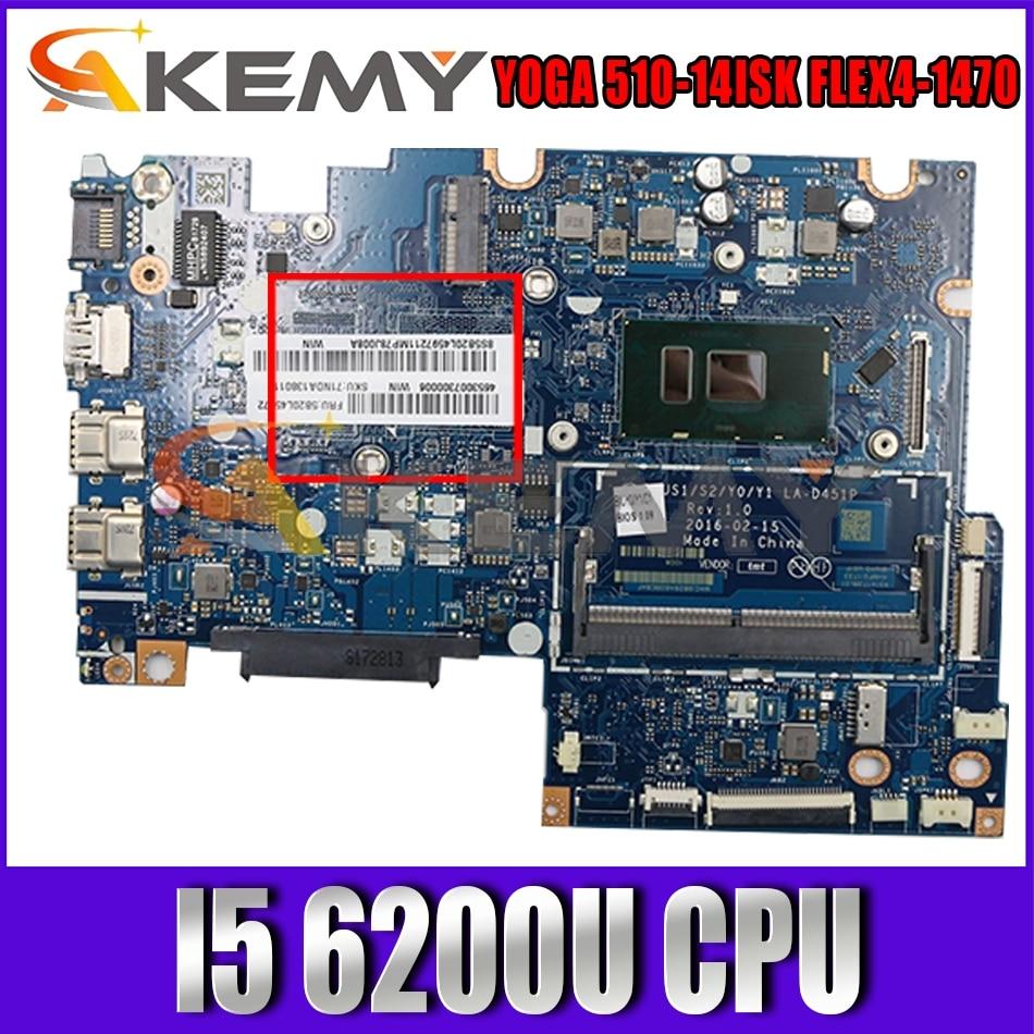 Akemy BIUS1/S2/Y0/Y1 LA-D451P لينوفو اليوغا 510-14ISK FLEX4-1470 اللوحة المحمول CPU I5 6200U DDR4 100% اختبار العمل