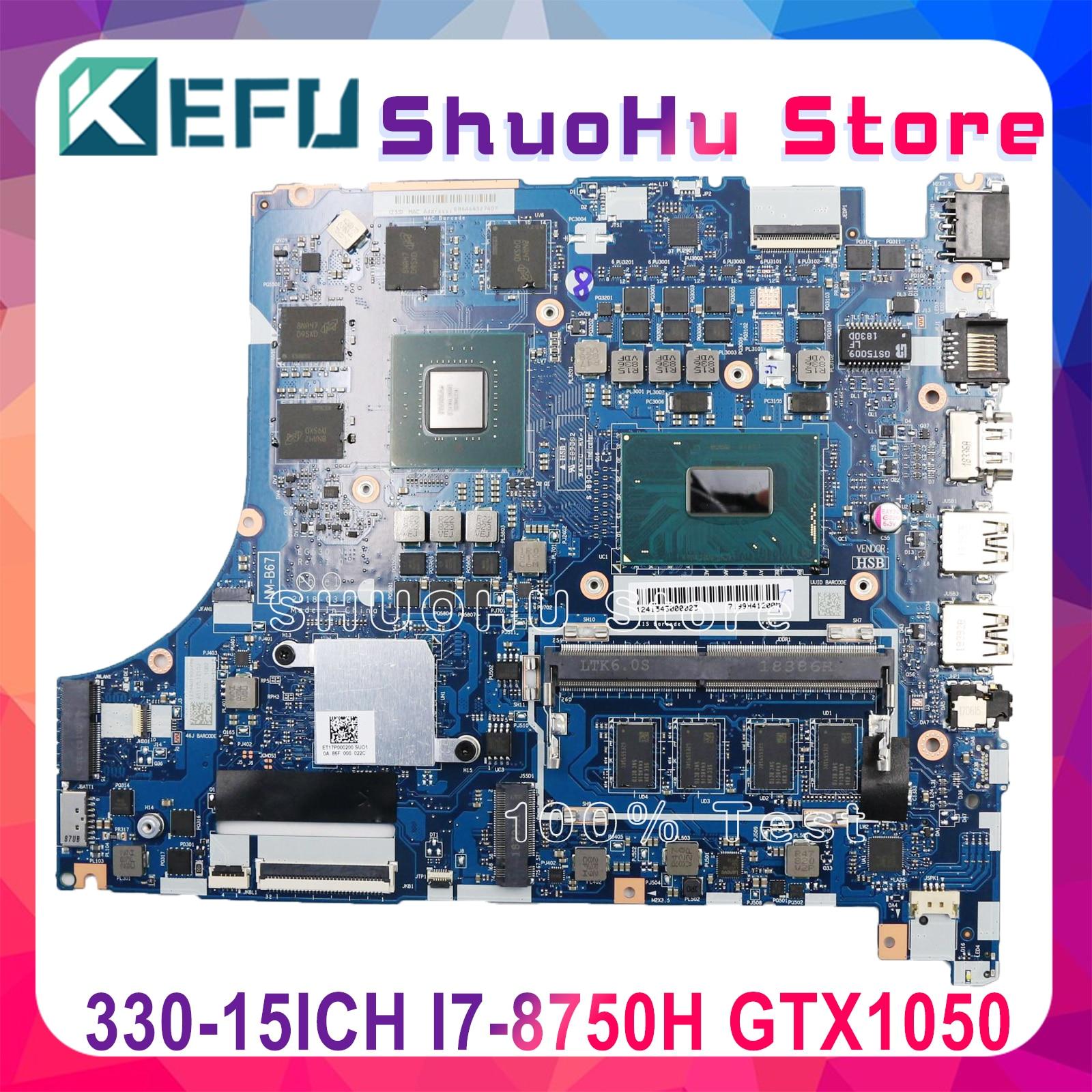 KEFU EG530 NM-B671 اللوحة لينوفو Ideapad 330 330-17ICH 330-15ICH اللوحة I7-8750H GTX1050 اختبار الأصلي
