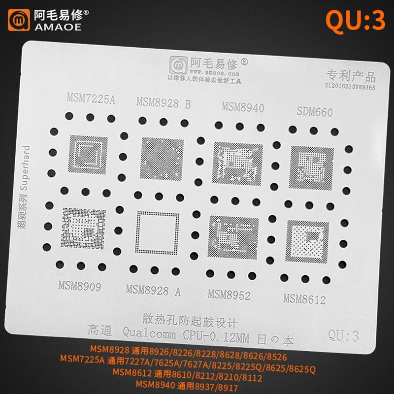 Amaoe QU3 BGA Reballing wzornik dla Qualcomm mom MSM7225 8928 8940 SDM660 8909 8952 8612 CPU układ scalony cyny roślin netto siatka stalowa