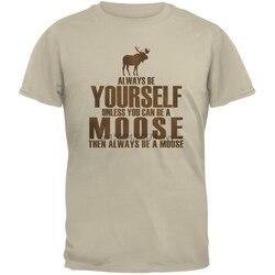 Camiseta sempre seja você mesmo para adultos de areia de alce-pequeno