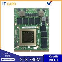 GTX780M GTX 780M GDDR5 4GB N14E-GTX-A2 carte graphique vidéo avec x-support pour Dell M18X R2 R3 R4 M17X R4 R5 ordinateur portable 100% Test OK