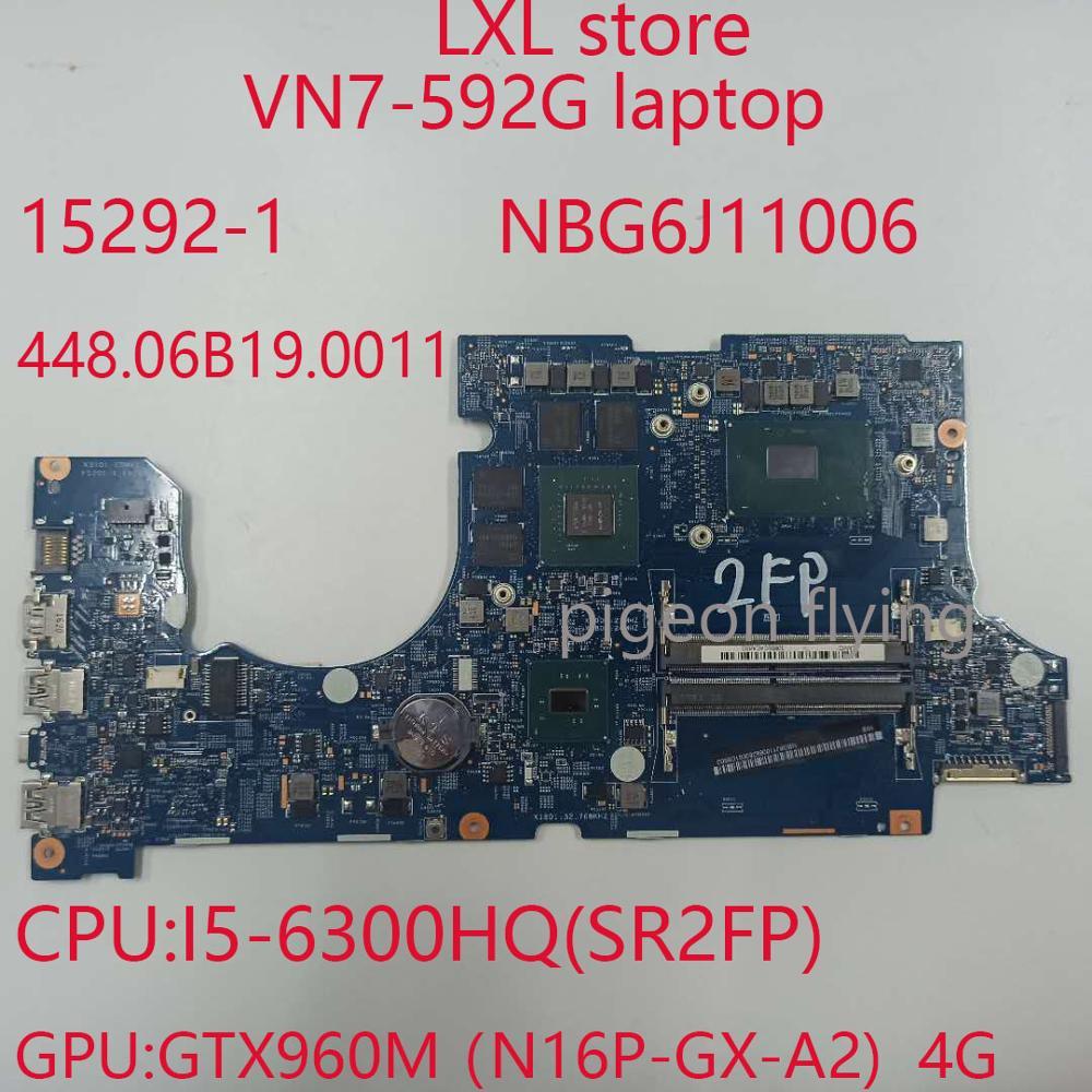 VN7-592G материнская плата, материнская плата для Acer ноутбук 15292-1 448.06B19.0011 NBG6J11006 i5-6300HQ GTX960M 3G DDR4 100% тесты OK