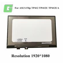 NV140FHM-N4B N140HCA-EAC B140HAN04.0 TP412UA meclisi ASUS VivoBook Flip 14 TP412 TP412U TP412UA LCD dokunmatik ekran 1920*1080