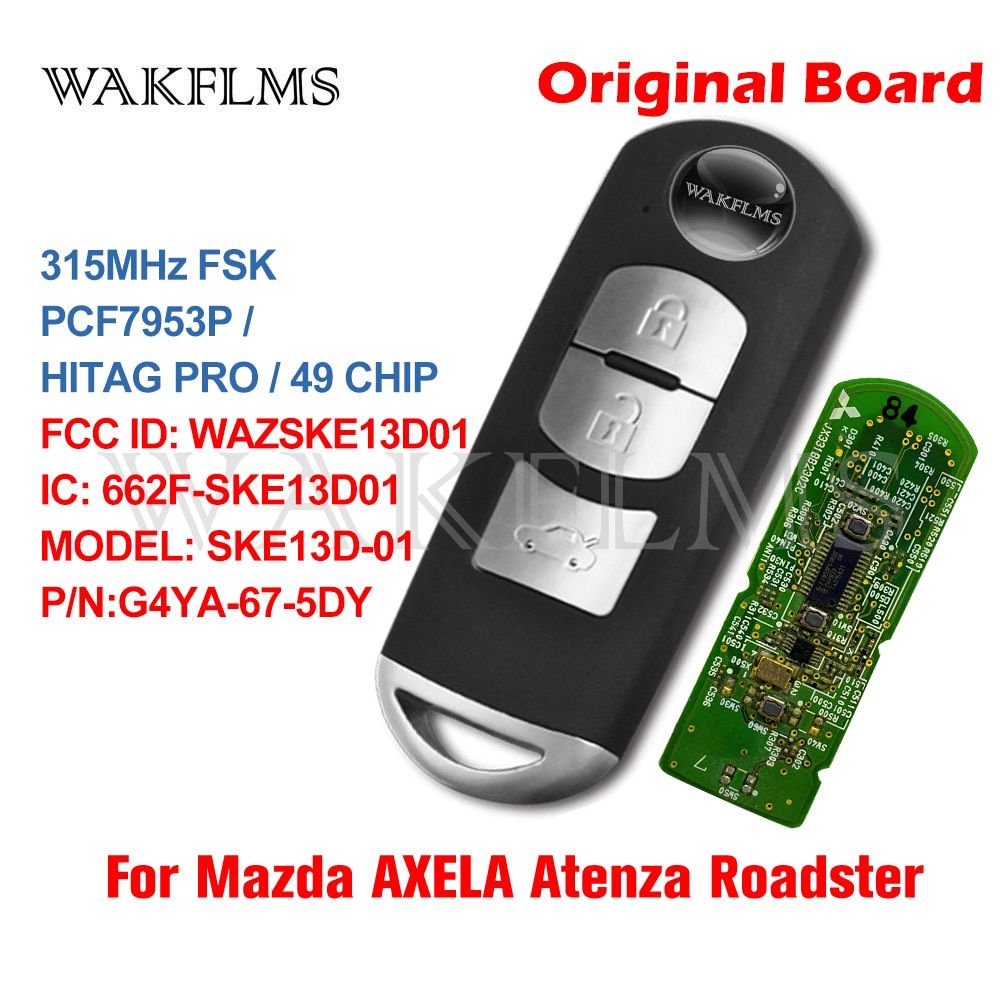 SKE13D-01 para Mazda 3 Axela Atenza Roadster 2012, 2013, 2014, 2015, 2016, 315MHz PCF7953P sin llave inteligente WAZSKE13D01 G4YA-67-5DY