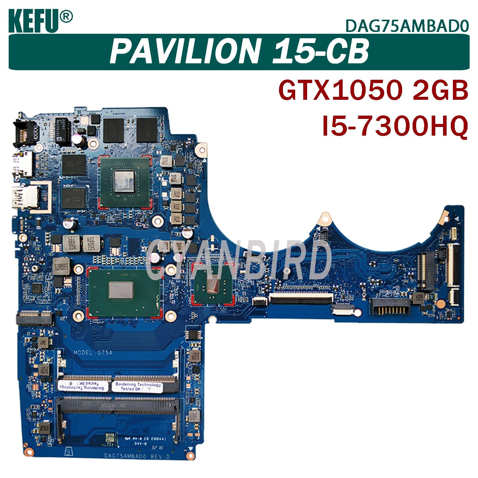 KEFU DAG75AMBAD0 اللوحة الرئيسية الأصلية ل HP بافيليون 15-CB مع I5-7300HQ اللوحة الأم GTX1050-2GB
