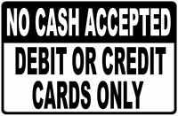 smartcows notice danger safety sign 8x12 no cash accepted credit or debit cards only sign outdoor garage parking sign