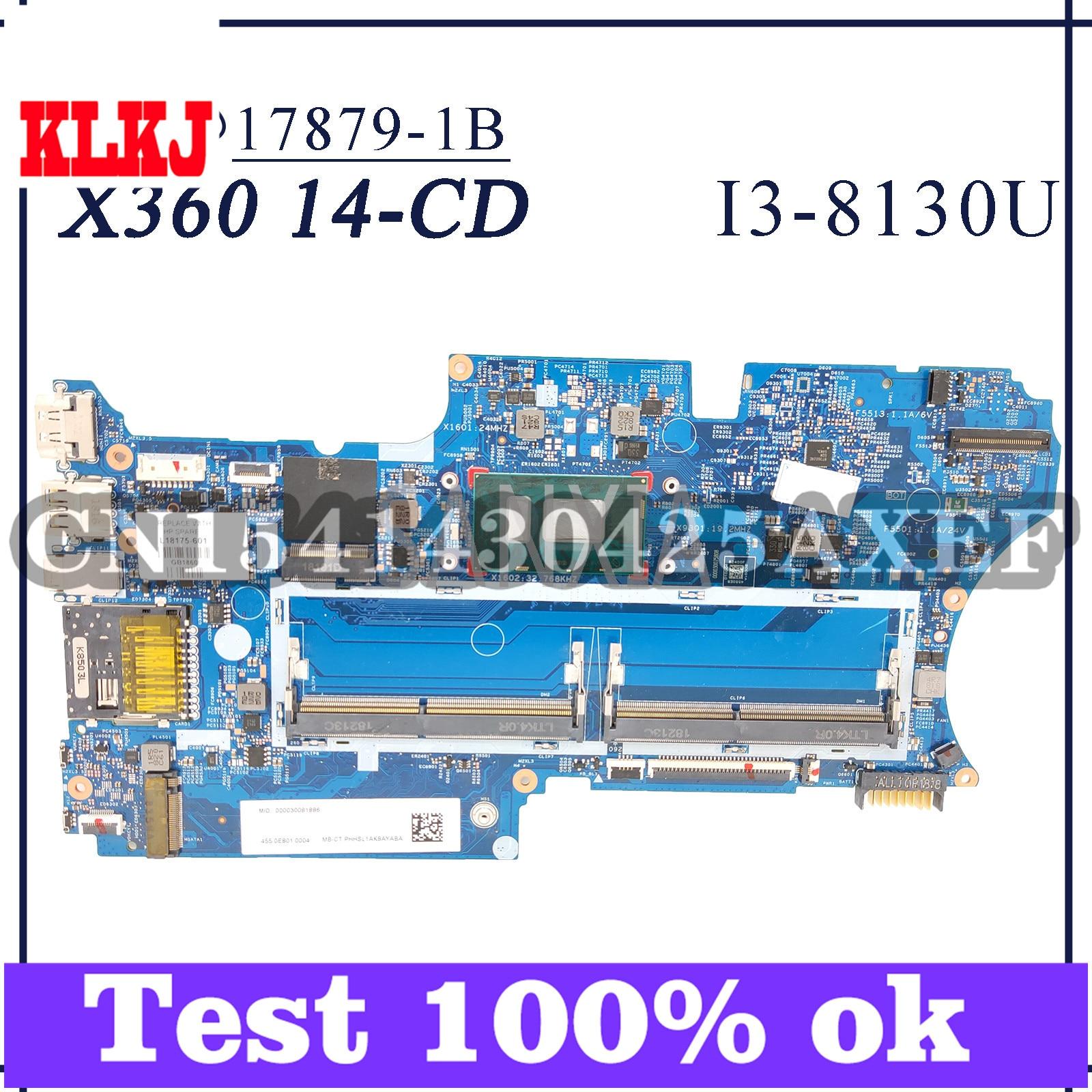 KLKJ 17879-1B اللوحة الأم لأجهزة الكمبيوتر المحمول HP بافيليون X360 14-CD اللوحة الرئيسية الأصلية I3-8130U وحدة المعالجة المركزية GM L18163-601 L18163-001