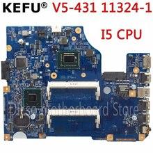 KEFU 11324-1 Материнская плата для ноутбука Acer Aspire V5-431 V5-331 V5-531 V5-571 материнская плата с i5 Процессор исходный тест материнская плата