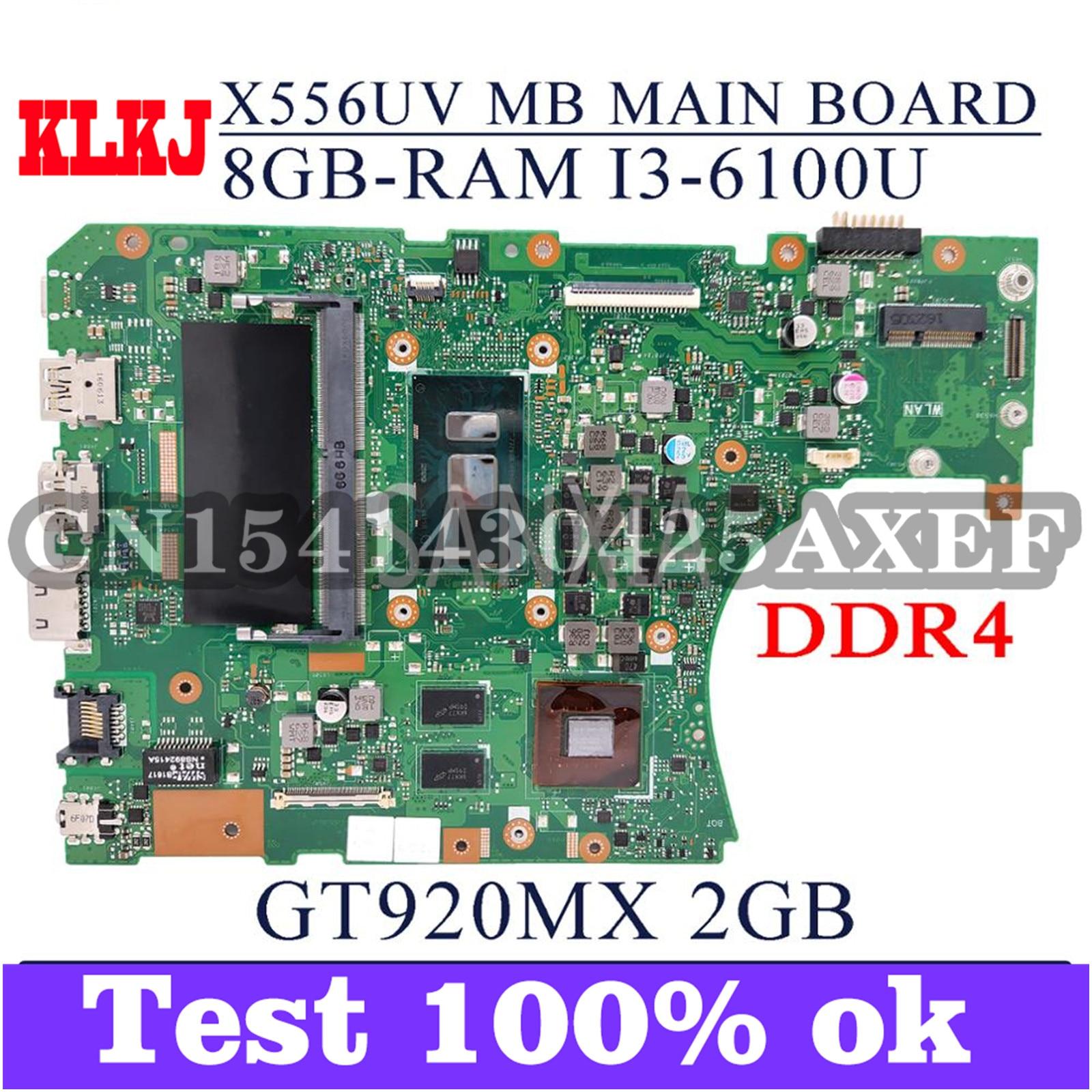 KLKJ X556UV اللوحة لابتوب ASUS X556UV X556UJ X556UB X556UR X556UF X556UQ اللوحة الأصلية 8G-RAM I3-6100U GT920MX