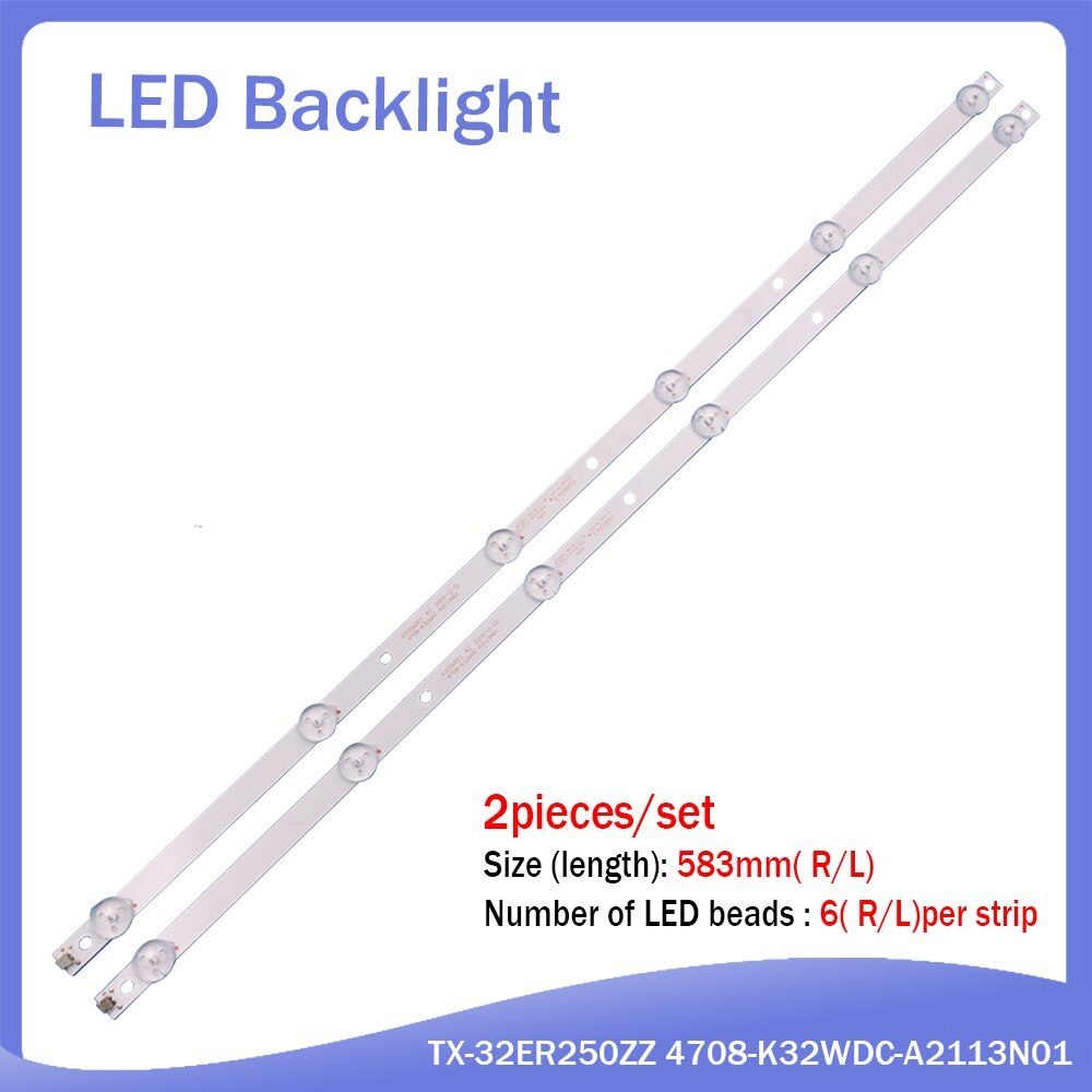 Nuevo 30 unids/lote 6LED 583mm tira de LED para iluminación trasera para TX-32ER250ZZ 4708-K32WDC-A2113N01 K320WDC2B K320WDC1 A2 K320WDC1176021