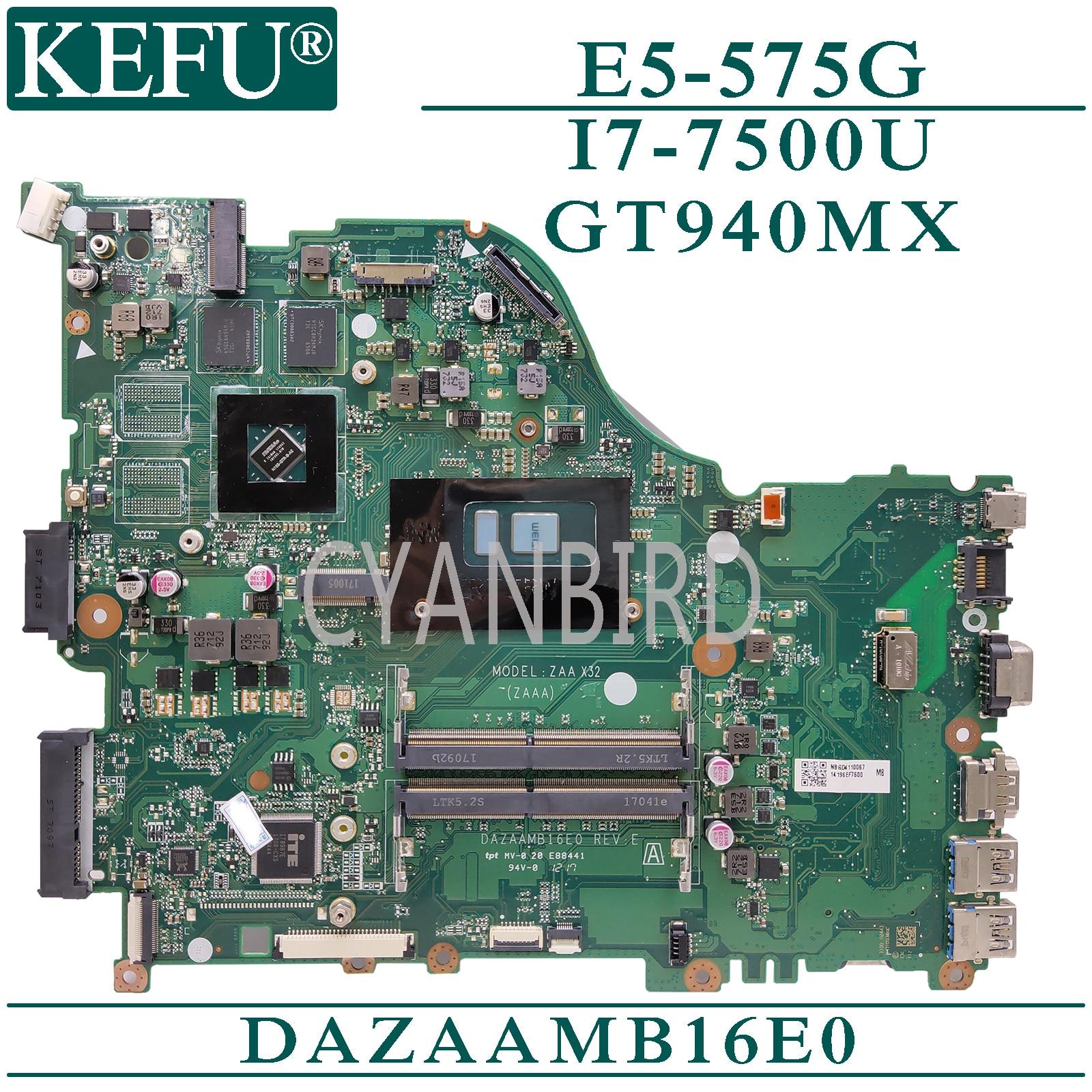 KEFU DAZAAMB16E0 original mainboard for Acer Aspire E5-575G with I7-7500U GT940MX Laptop motherboard