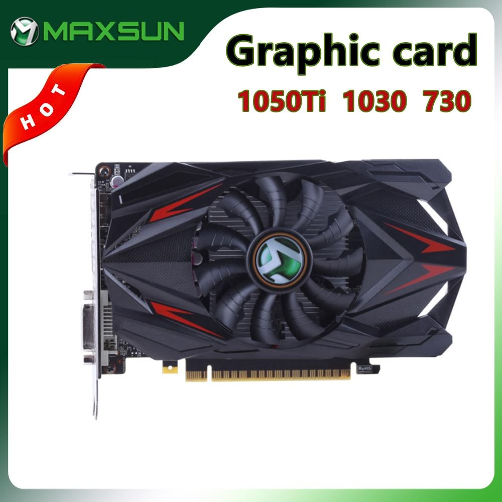 Maxsun GTX 1050Ti Graphic Card GT 730 2GB 4GB GDDR4 GPU Video Gaming GDDR5 Video Card GT 1030 For PC Computer