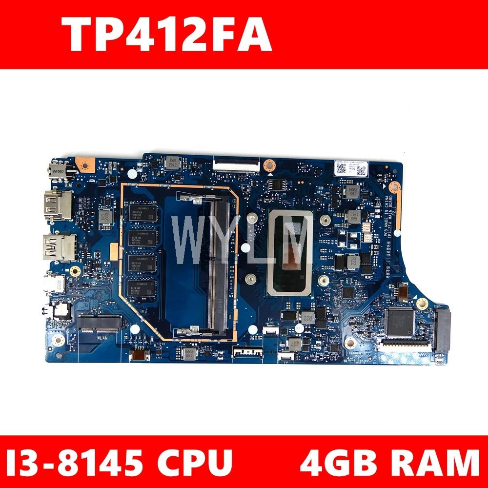 TP412FA i3-8145 وحدة المعالجة المركزية 4GB RAM اللوحة الأم ل ASUS TP412 TP412F TP412FA المحمول اللوحة الرئيسية TP412FA اختبار 100% OK