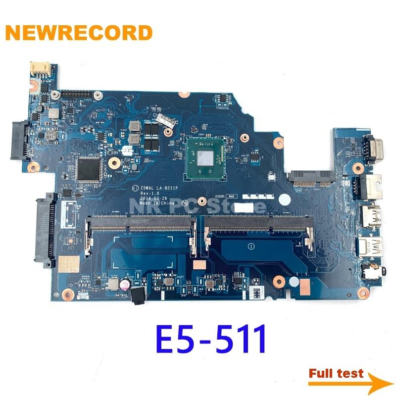 NEWRECORD NBMPL11001 NBMPK11001 NBMNY11003 Z5WAL LA-B211P Main Board for ACER ASPIRE E5-511 E5-511-P8E8 Laptop Motherboard