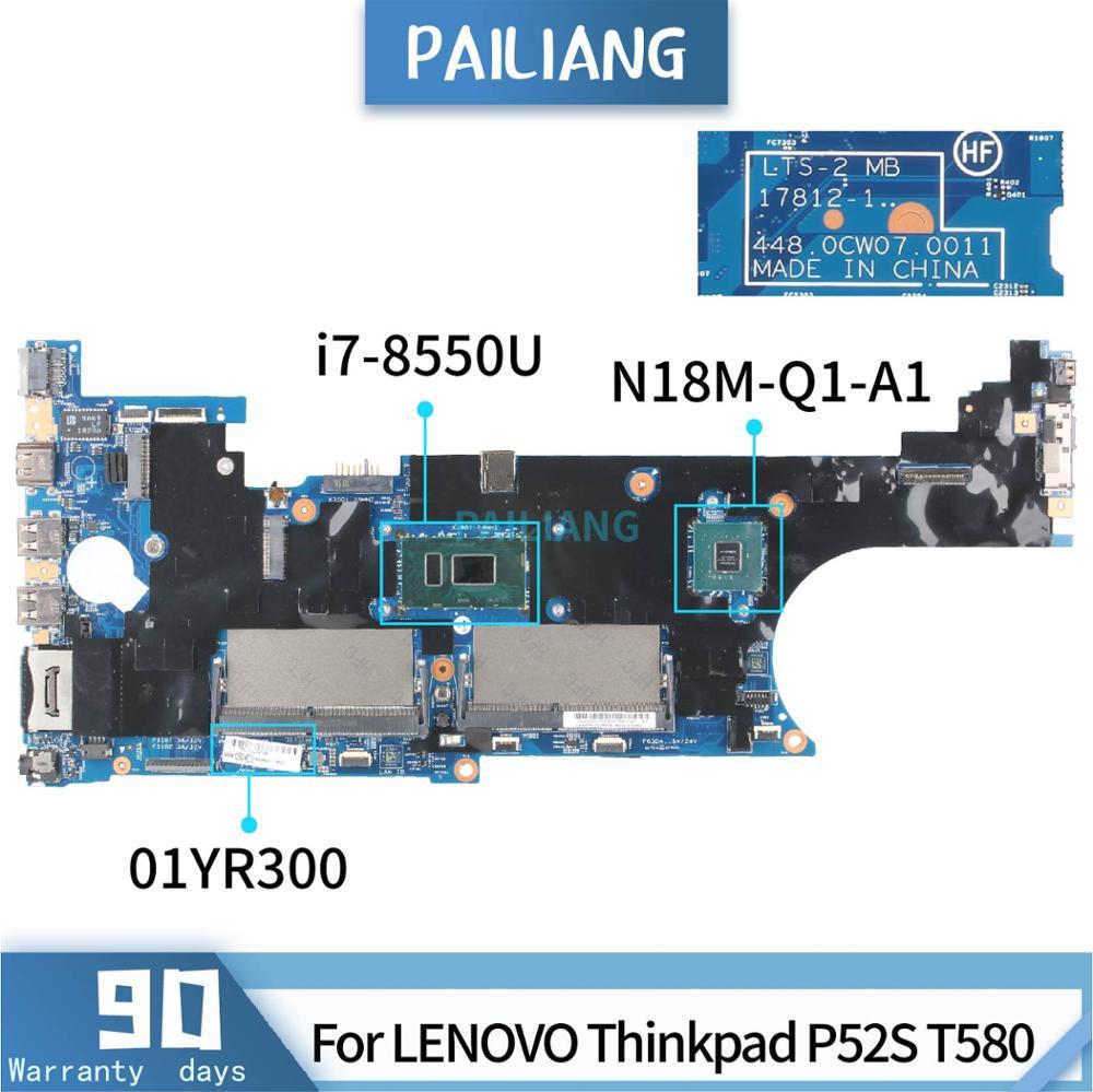 PAILIANG اللوحة لابتوب لينوفو ثينك باد P52S T580 17812-1 01YR300 اللوحة النواة SR3LC i7-8550U N18M-Q1-A1 DDR3