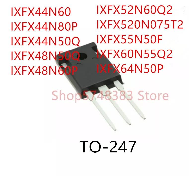 10PCS IXFX44N60 IXFX44N80P IXFX44N50Q IXFX48N50Q IXFX48N60P IXFX52N60Q2 IXFX520N075T2 IXFX55N50F IXFX60N55Q2 IXFX64N50P TO-247