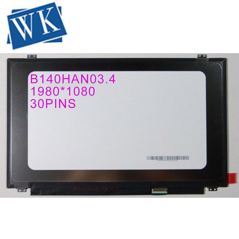 شاشة كمبيوتر محمول LCD مقاس 14.0 بوصة بدقة FHD LED ، طراز دقيق ، EDP B140HAN03.4 ، 1920X1080 ، 30 دبوس ، حافة ضيقة