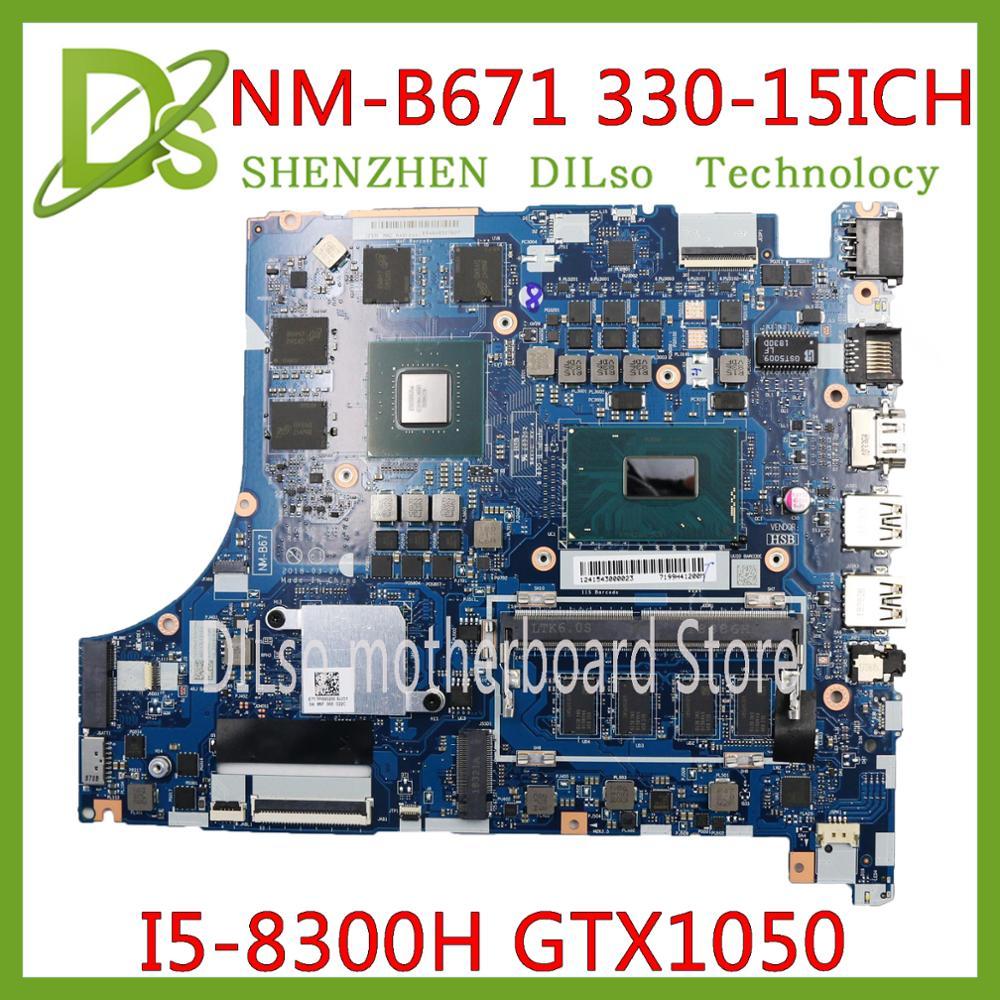 Placa base KEFU EG530 NM-B671 para Lenovo Ideapad 330 330-15ICH 330-17ICH, placa base 5B20R46737, I5-8300H, GTX1050, prueba de 100%, ok