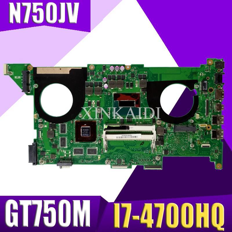 XinKaidi  N750JV Laptop motherboard for ASUS N750JV N750J N750 Test original mainboard I7-4700HQ GT750M