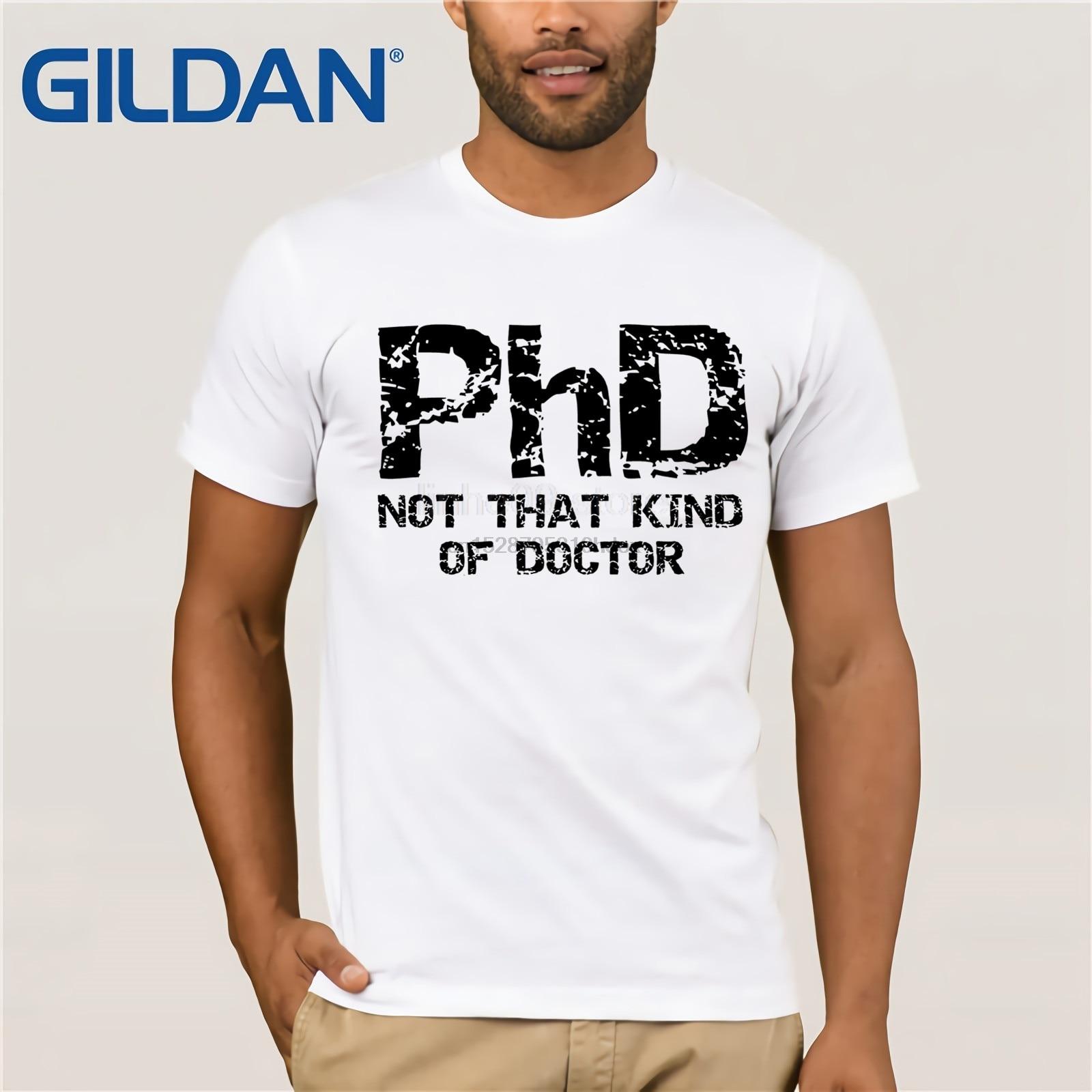 Phdt That Kind Of Doctor Shirt, забавный подарок, Ph D, футболка, высокое качество, Мужская футболка, модная летняя футболка