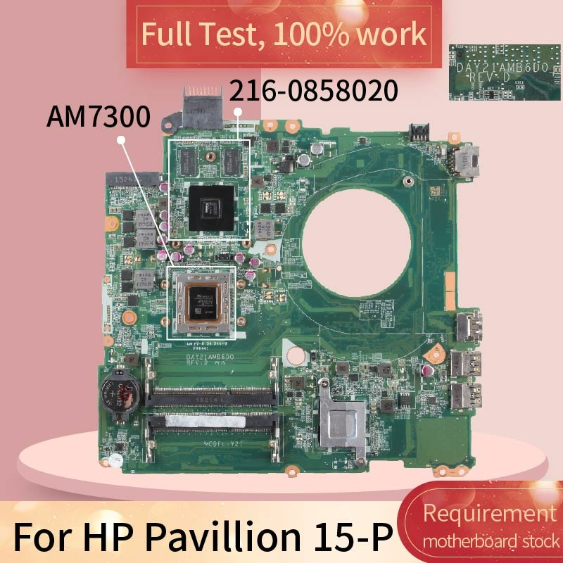 For HP Pavillion 15-P DAY21AMB6D0 AM7300 A10-7300 216-0858020 Notebook motherboard Mainboard full test 100% work