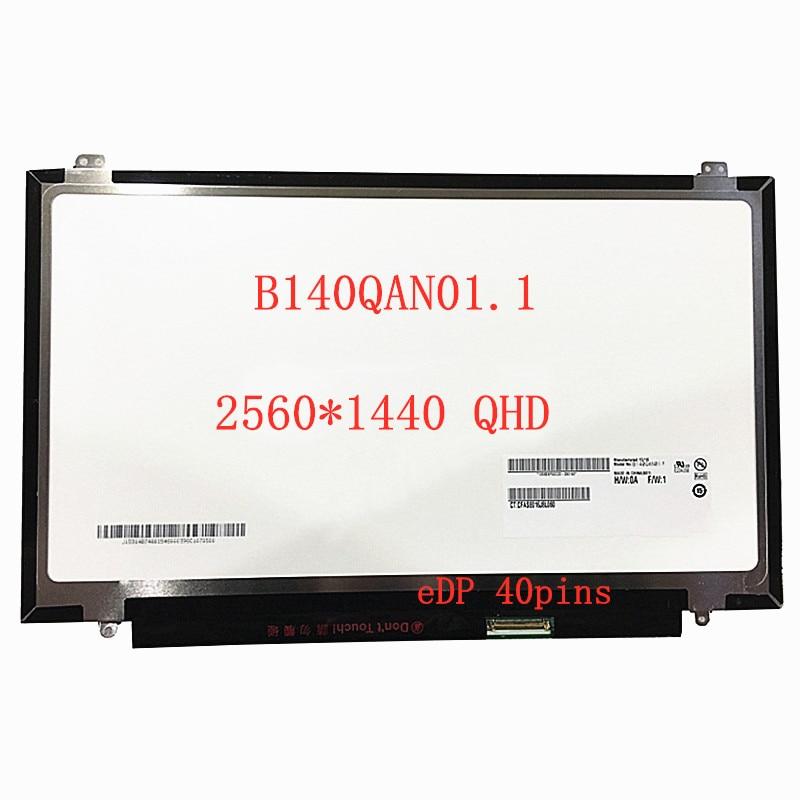 شاشة LCD للكمبيوتر المحمول مقاس 14.0 بوصة B140QAN01.1 QHD eDP ، 40 دبوس ، 2560 × 1440 ، لوحة عرض مصفوفة ، استبدال