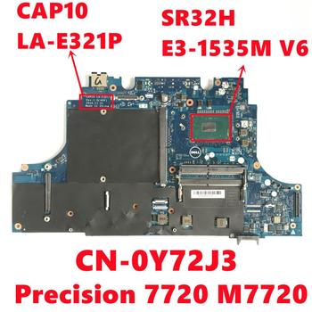 CN-0Y72J3 0Y72J3 Y72J3 For Dell Precision 7720 M7720 Laptop Motherboard CAP10 LA-E321P With SR32H E3-1535M v6 Fully Tested
