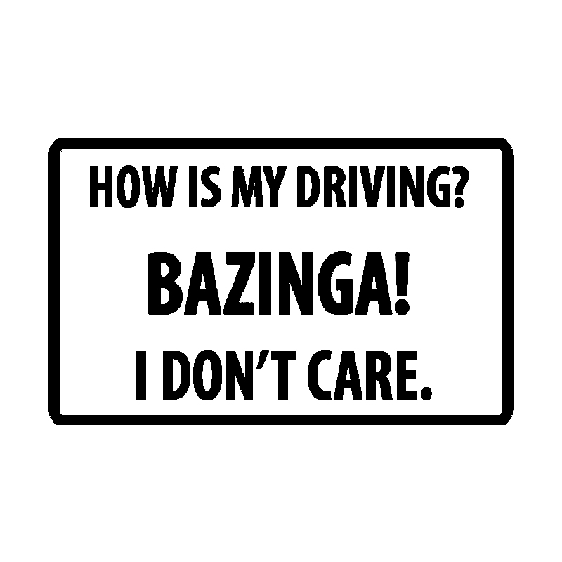 Car Stickers Interesting. How's My Driving?BAZINGA !I Don't Care about PVC Waterproof and Sunblock B