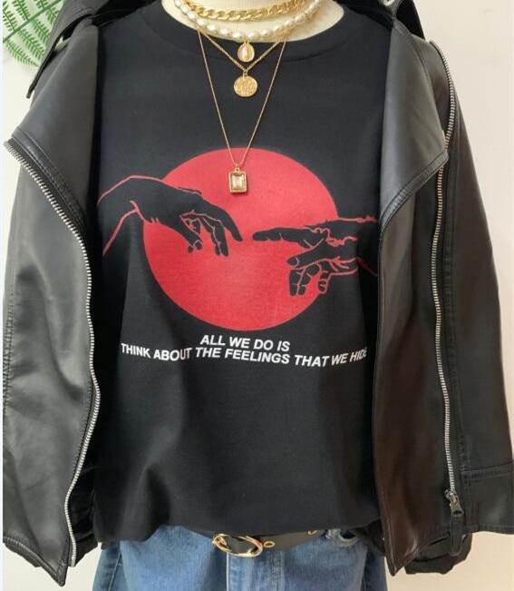 Sunfiz HJN todo lo que hacemos es pensar en los sentimientos que ocultamos Unisex Tumblr camiseta con impresión de citas Grunge estilo moda camiseta gráfica