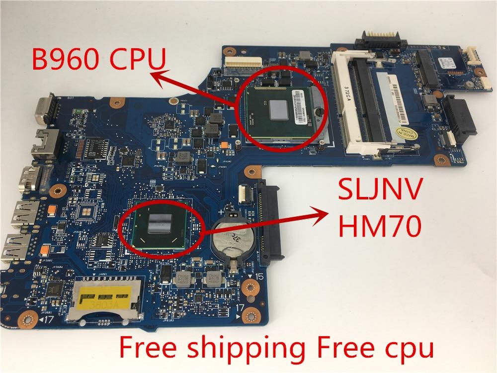 جديد C850 HM70 مع بنتيوم (B960) وحدة المعالجة المركزية لاستبدال اللوحة الأم توشيبا الأقمار الصناعية C850 L850 HM76 HM77 اللوحة الأم