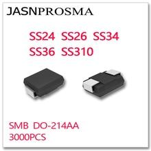 JASNPROSMA 3000PCS SMB DO-214AA SS24 SS26 SS34 SS36 SS310 SR240 SR260 SR340 SR360 SR3100 Novos bens de alta qualidade SMD SCHOTTKY