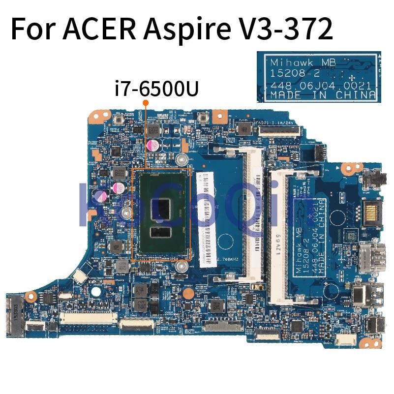 لشركة أيسر أسباير V3-372 اللوحة الأم للكمبيوتر المحمول I7-6500U 15208-2 448.06J04.0021 SR2EZ DDR3 اللوحة الأم للكمبيوتر المحمول